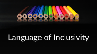 Can You Hear Me? Bridging the Divide with the Language of Inclusivity