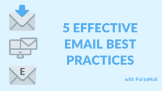 5 Effective Email Best Practices