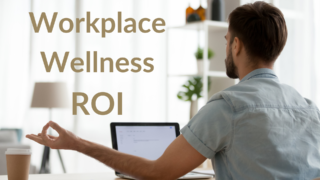 10 Steps for Measuring Workplace Wellness ROI