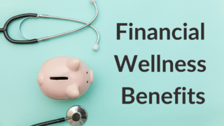 How Financial Wellness Benefits are Changing the Game for Many Organizations
