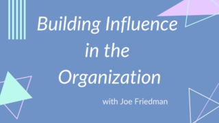 Building Influence in the Organization