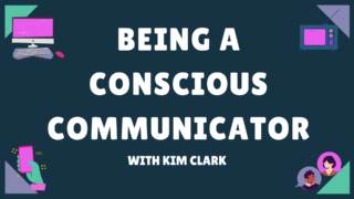 Being a Conscious Communicator