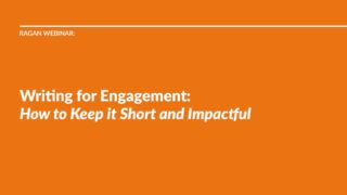 Writing for Engagement: How to Keep it Short and Impactful
