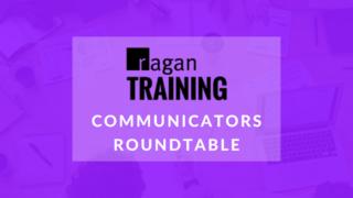 Ragan Training Communicators Roundtable – 7/13/2021